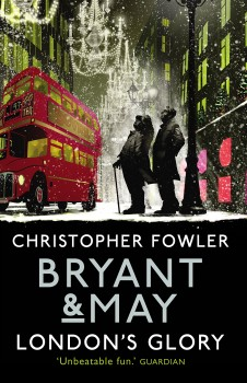 Bryant & May: London's Glory