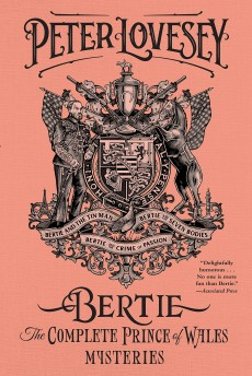 Bertie: The Complete Prince of Wales Mysteries